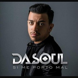 DASOUL - SI ME PORTO MAL  (Cd)