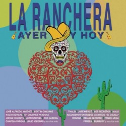 LA RANCHERA AYER Y HOY -...