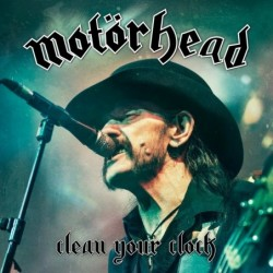 MOTORHEAD - CLEAN YOUR...