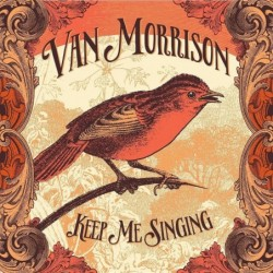 VAN MORRISON - KEEP ME...