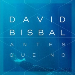 DAVID BISBAL - ANTES QUE NO...