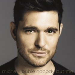 MICHAEL BUBLE - NOBODY BUT...