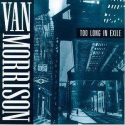 VAN MORRISON - TOO LONG IN...