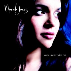 NORAH JONES - COME AWAY...