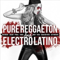 PURE REGGAETON AND ELECTRO...