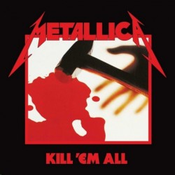 METALLICA - KILL 'EM ALL...