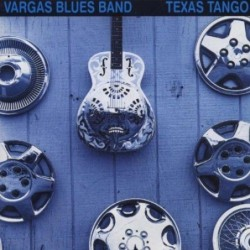 VARGAS BLUES BAND - TEXAS...