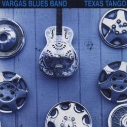 VARGAS BLUES BAND - TEXAS...