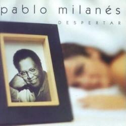 PABLO MILANES - DESPERTAR...