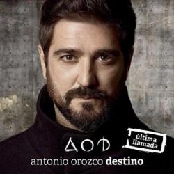 ANTONIO OROZCO - DESTINO...