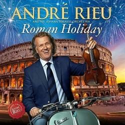 Andre Rieu - Roman Holiday...