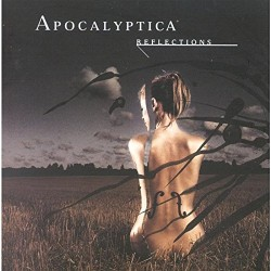 APOCALYPTICA - REFLECTIONS...