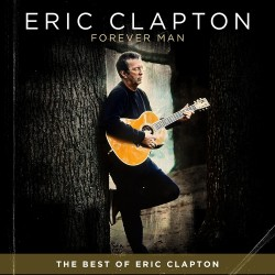 ERIC CLAPTON - FOREVER MAN...