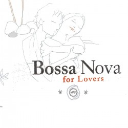 BOSSA NOVA FOR LOVERS -...