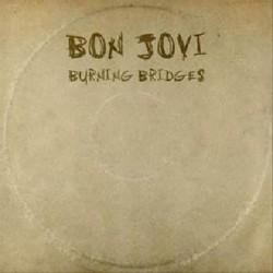 BON JOVI - BURNING BRIDGES...