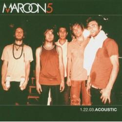 Maroon 5 - 1.22.03 Acoustic...