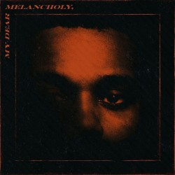 WEEKND - MY DEAR MELANCHOLY...