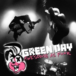 GREEN DAY - AWESOME AS FUCK...