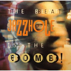 JAZZHOLE,THE - THE BEAT IS...