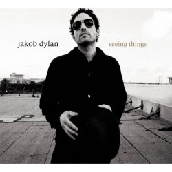 JAKOB DYLAN - SEEING THINGS...