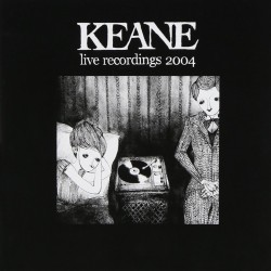 Keane - Live Recordings...