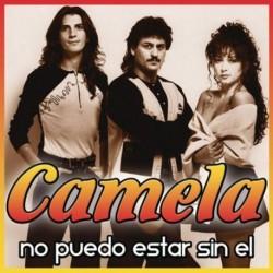 CAMELA - NO PUEDO ESTAR SIN...