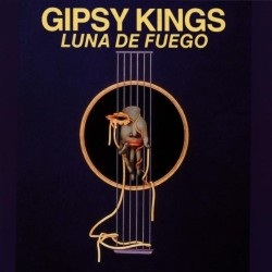 GIPSY KINGS - LUNA DE FUEGO...