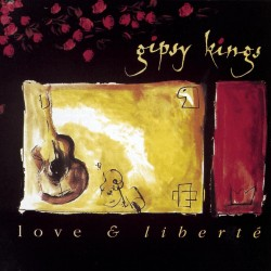 GIPSY KINGS - LOVE &...