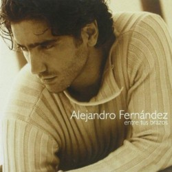 ALEJANDRO FERNANDEZ - ENTRE...