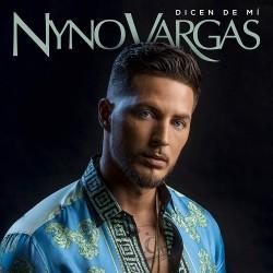 NYNO VARGAS - DICEN DE MI...