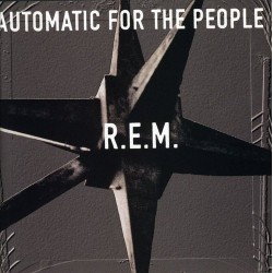 R.E.M. - AUTOMATIC FOR THE...