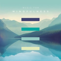 MUSIC FOR MINDFULNESS -...