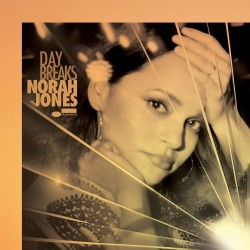 NORAH JONES - DAY BREAKS...