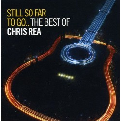 CHRIS REA - STILL SO FAR TO...