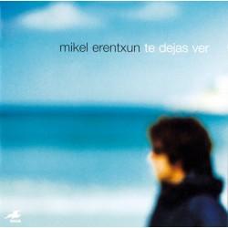 MIKEL ERENTXUN - TE DEJAS...
