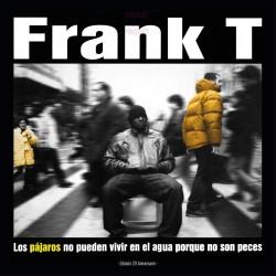 FRANK-T - LOS PÁJAROS NO...