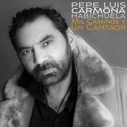Pepe Luis Carmona - Mil...