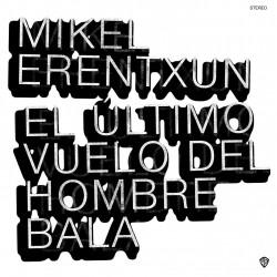 MIKEL ERENTXUN - EL ULTIMO...