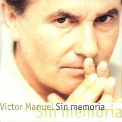 VICTOR MANUEL - SIN MEMORIA...