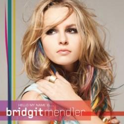 BRIDGIT MENDLER - HELLO MY...