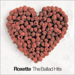 ROXETTE - THE BALLAD HITS...