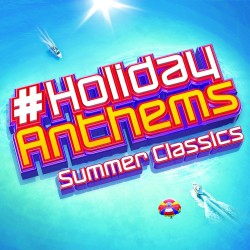 Holiday Anthems - Summer...