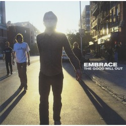EMBRACE - THE GOOD WILL OUT...