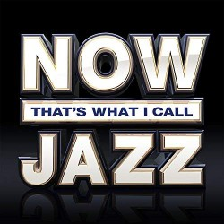 NOW THATS WHAT I CALL JAZZ...