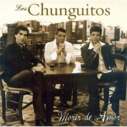 CHUNGUITOS,LOS - MORIR DE...